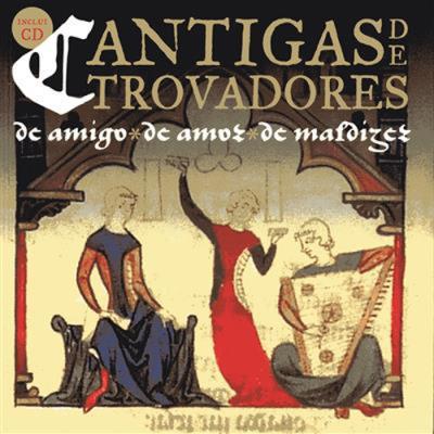 Various Artists under Manuel Pedro Ferreira - Cantigas de Trovadores: de Amigo, de Amor, de Maldizer [2015]